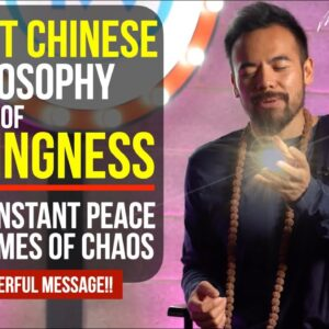 Find Peace In Times Of Chaos | Powerful Ancient Chinese Philosophy [The Power of Nothingness]