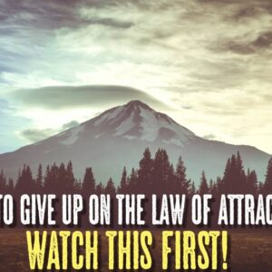 Are You Ready To GIVE UP on THE LAW OF ATTRACTION? (watch this first!)