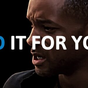 DO IT FOR YOU 🔥🔥 (Best Motivational Speeches EVER!)