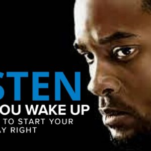 10 Minutes to Start Your Day Right! - MORNING MOTIVATION | Best Motivational Speech