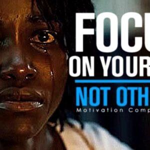 Focus on Yourself NOT OTHERS 🔥 Best Motivational Speech