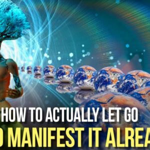 How To Let Go & MANIFEST (A Common Mistake)