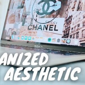 how to make your laptop ORGANIZED & AESTHETIC