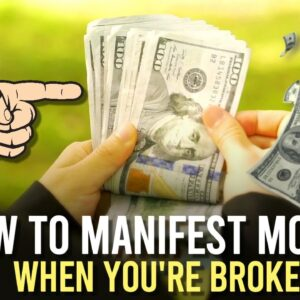 How To Manifest Money When You're Broke Right Now (not what you think)