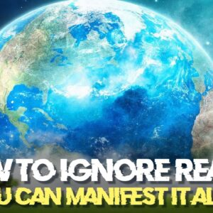 Ignoring Reality WHILE YOU'RE MANIFESTING! (how to do it)