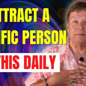Do This Daily To Attract A Specific Person Into Your Life - Law of Attraction - POWERFUL