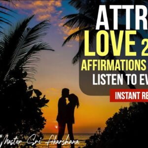 Attract Love INSTANTLY Affirmations Meditation |  Listen to Every Day [Very Powerful!]