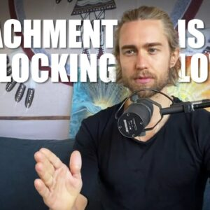 Attachment is Blocking Love (if you let go it would come)