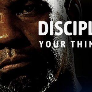 DISCIPLINE YOUR THINKING - Best Motivational Speech for 2021