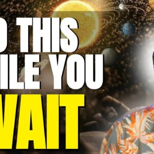 What To Do While You Wait For Your Manifestation To Manifest - Law of Attraction