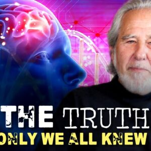 Dr Bruce Lipton - Why Don't THEY TELL US THIS!?