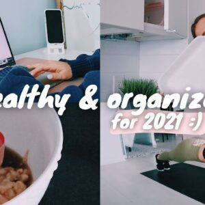 getting organized & healthy for 2021 !!