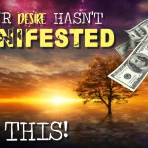 If You STILL Didn't MANIFEST It, TRY THIS! (time for a reset)