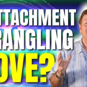 Is Attachment Strangling Love & Flow Into Your Life? Law of Attraction