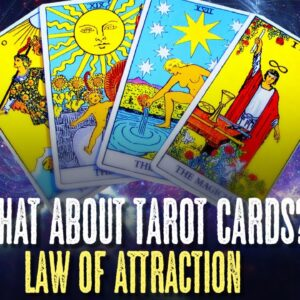 Law Of Attraction & Tarot Cards?
