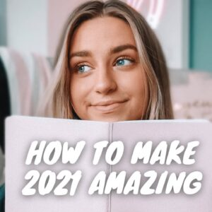 my FULL PROOF guide to 2021 :)