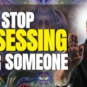 STOP Obsessing Over Someone & START Letting Go - Attract A Specific Person THIS WAY