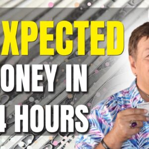 Receive Unexpected Money In 24 Hours Or Less - 3 Easy Steps - Law of Attraction