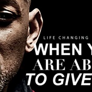 WHEN YOU WANT TO GIVE UP - Powerful Motivational Speech