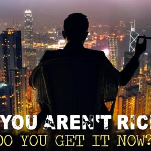 Here is WHY you're not RICH YET (get it now?)