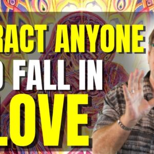 How To Get Anyone To Fall Deeply In Love With You