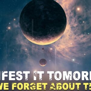 It Can Manifest TOMORROW! (you'll want to see this!)