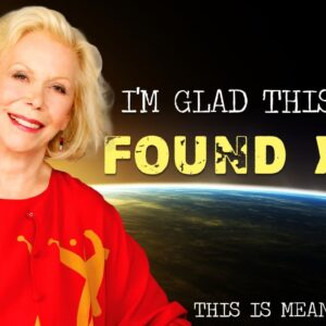 Louise Hay - The Video That CHANGED YOUR LIFE! (wow!)