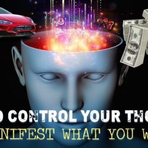 How to EASILY Control YOUR THOUGHTS to MANIFEST Your REALITY! (try this today!)