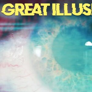 The Great Illusion (what do you think?)