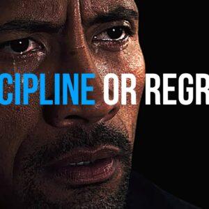 DISCIPLINE or REGRET? (Best Self Discipline Motivational Speech 2021)