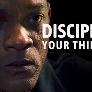 DISCIPLINE YOUR THINKING - Best Motivational Speech 2021