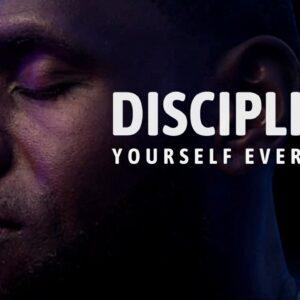 Discipline Yourself EVERY DAY!!! - Best Motivational Speech 2021
