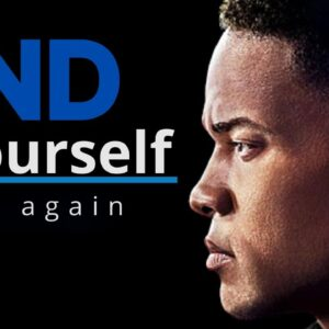 How to Find Yourself Again - Best Motivational Video 2021