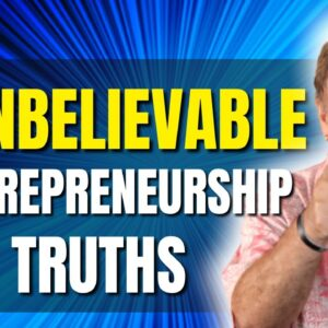 The Real Truth About Entrepreneurship | 6 Unbelievable Truths | Law of Attraction
