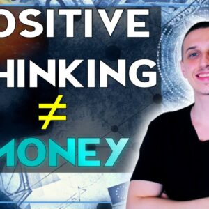 More Positive, More Money?   THIS MAY SURPRISE YOU! (law of attraction)
