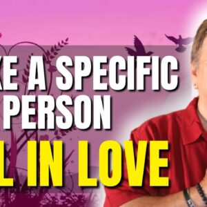 How To Make A Specific Person Fall In Love With You | Extremely Fast | Law of Attraction