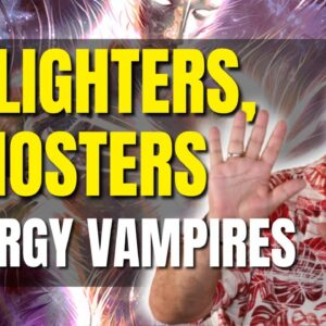 BEWARE Of Relationships With one of These Kinds of People: Gaslighters, Ghosters, Energy Vampires