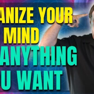 Organize Your Mind And Manifest Anything You Want - Law of Attraction