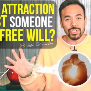 When You Manifest for Someone Else Do You Affect Their FREE WILL? [Law of Attraction Secrets]