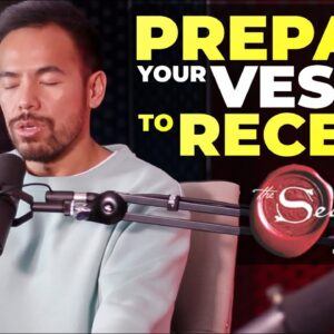 How to Prepare Your Vessel to Receive Everything You Ask For from The Universe [Law of Attraction]
