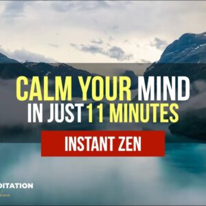 Declutter Your Mind INSTANTLY | 11 Minute Guided Meditation [INSTANT ZEN!]