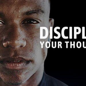 DISCIPLINE YOUR THOUGHTS - Best Motivational Speech 2021