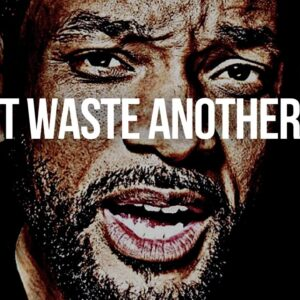 DON'T WASTE ANOTHER YEAR | Best Motivational Speech