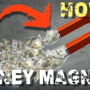 How To Become A MONEY MAGNET!