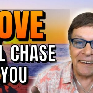 Love Will Chase You | Do This And Attract A Specific Person | LOA