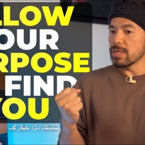 STOP Trying to Find Your Purpose - Do This Instead! [What I Learnt from My Himalayan Master..]