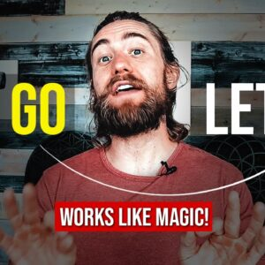 """The """"LET GO To Let In"""" Manifestation Technique That Works Like MAGIC!"""