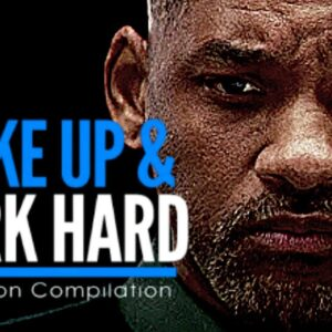 WAKE UP & WORK HARD AT IT - New Motivational Video 2021