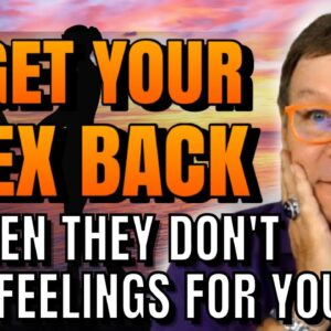 Get Your Ex Back When They Don't Have Feelings For You. AMAZING RESULTS | Law of Attraction
