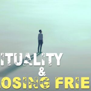 Why You Are LOSING FRIENDS With LOA & SPIRITUALITY! (eye opening!)